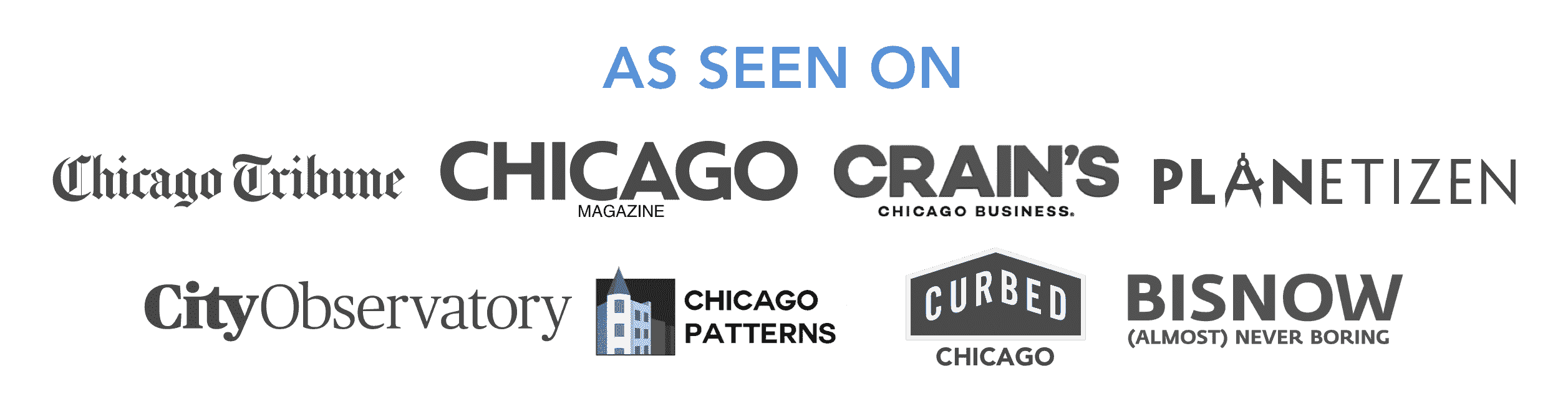 Chicago Cityscape has been seen on Curbed Chicago, Crain's Chicago Business, the Chicago Tribune, Chicago Magazine, and many other websites, as a source for insights and data analysis about Chicago properties that can't be found anywhere else.